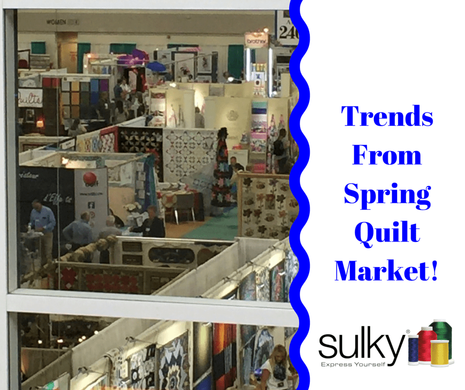 Trends From Spring Quilt Market! (1)