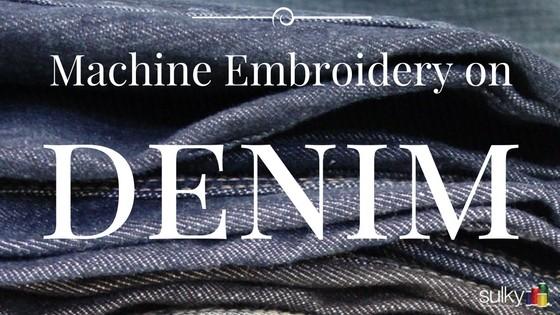 Machine Embroidery Series – Denim
