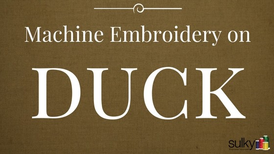 Machine Embroidery Series – Duck Cloth