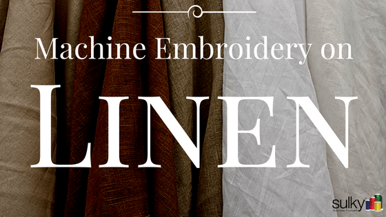 Machine Embroidery Series – Linen