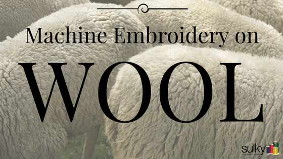 Machine Embroidery Series – Wool and Cashmere
