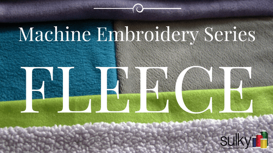 Machine Embroidery Series – Fleece