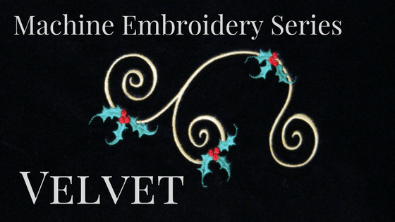 Machine Embroidery Series – Velvet