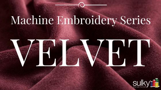 Machine Embroidery Series – Velvet