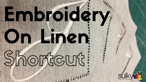 Here is a Shortcut for Machine Embroidery on Linen
