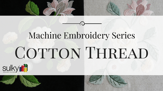 Is Cotton Thread a Good Choice for Machine Embroidery?