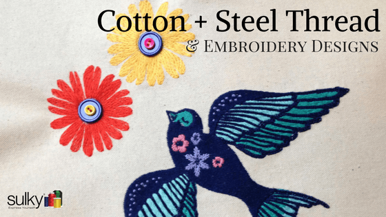 Machine Embroidery Series: Cotton+Steel Thread & Embroidery Designs