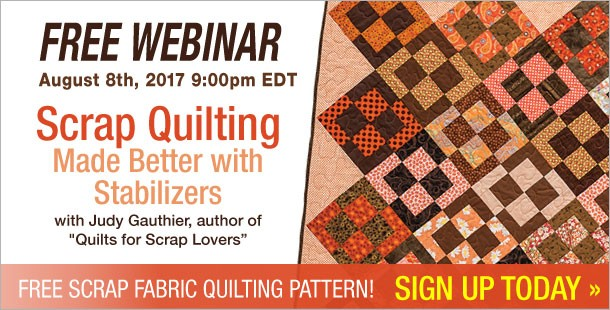 Get Scrappin' with Free Webinar: Scrap Quilting Made Better with Stabilizers
