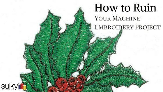 The Very Best Way To Ruin Your Machine Embroidery Project