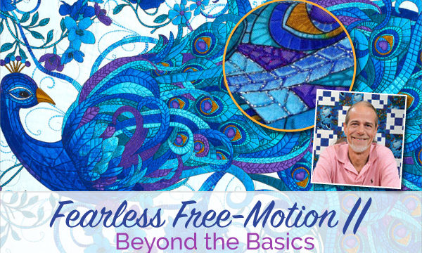 It's Back! Fearless Free-Motion Stitching II
