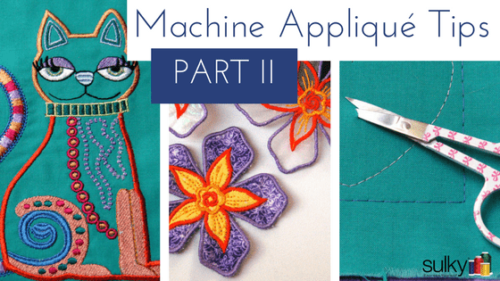 Machine Appliqué Tips Part II