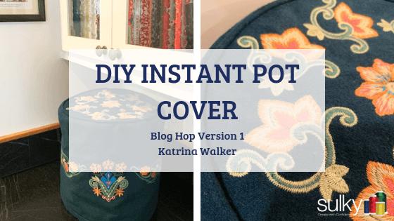 diy instant pot cover - katrina walker