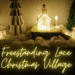 Freestanding Lace Christmas Village