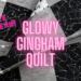 glowy gingham quilt
